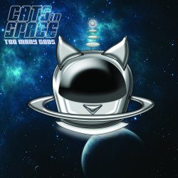 CATS IN SPACE - Too Many Gods - front